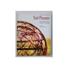 SOL POWER - DIE EVOLUTION DER SOLAREN ARCHITEKTUR von SOPHIA und STEFAN BEHLING , vorwort von SIR NORMAN FOSTER , 1996
