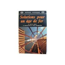 SOLUTIONS POUR UN AGE DE FER par SA DIVINE GRACE A.C. BHAKTIVEDANTA SWAMI PRABHUPADA , 1982