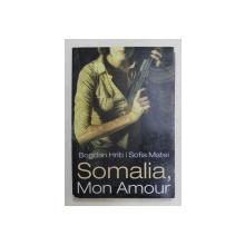 SOMALIA , MON AMOUR de BOGDAN HRIB si SOFIA MATEI , 2009 , DEDICATIE*