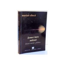 SOMER INTRE MILENII de MARIAN DINCA , 2004