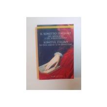 SONETUL ITALIAN IN EVUL MEDIU SI RENASTERE, EDITIE INGRIJITA DE SMARANDA BRATU ELIAN, EDITIE BILINGVA (ITALIAN-ROMAN)  2008