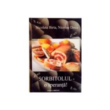 SORBITOLUL - O SPERANTA de NICOLETA BIRTA, NICOLAE DOCA, 2004