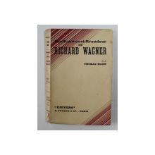 SOUFFRANCES ET GRANDEUR de RICHARD WAGNER par THOMAS MANN , 1933, PREZINTA HALOURI DE APA SI URME DE UZURA *