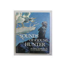 SOUNDS OF A YOUNG HUNTER by BILL MARTIN JR. in collaboration with PEGGY BROGAN , 1972
