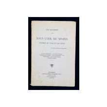 SOUS L'OEIL DU SPHINX, POEMES DU VRAI ET DU REVE par LEO BACHELIN - BUCURESTI, 1926