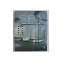 SPA - BEAUTY , HEALTH & DESIGN , publisher PACO ASENSIO , 2007