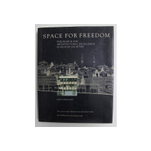 SPACE FOR FREEDOM - THE SEARCH FOR ARCHITECTURALA EXCELLENCE IN MUSLIM SOCIETES by ISMAIL SERAGELDIN , 1977