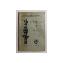 SPANIA DE AZI  de MIHAI TICAN RUMANO , 1936
