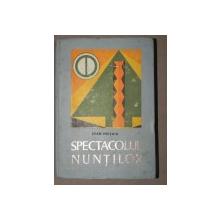 SPECTACOLUL NUNTILOR - IOAN MEITOIU  BUCURESTI 1969