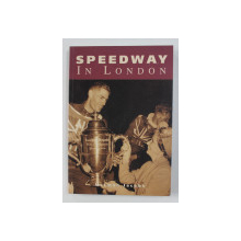 SPEEDWAY IN LONDON by NORMAN JACOBS , 2001