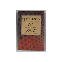 SPHERES OF LOVE - TOEARDS A NEW ETHICS OF THE FAMILY by STEPHEN G. POST , 1994 , PREZINTA SUBLINIERI CU CREIONUL *