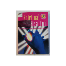SPIRITUAL HEALING  - HEALING PHILOSOPHIES , RELATED TERAPIES , THE ROLE OF THE HEALER , 1999