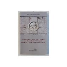 SPIRITUALITATE ORTODOXA SI DIACONIE SOCIALA INTR - O LUME SECULARIZATA de SCRIDON CORINA - MARIA , 2013