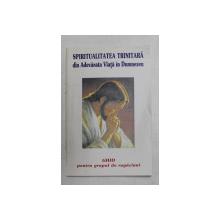 SPIRITUALITATEA TRINITARA DIN ADEVARATA VIATA A LUI DUMNEZEU - GHID PENTRU GRUPUL DE RUGACIUNI , 2000