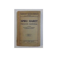 SPIRU HARET - PEDAGOG NATIONAL de MARIN I. NICOLESCU , 1933 , PREZINTA SUBLINIERI CU CREIONUL *