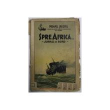 SPRE AFRICA LA MARGINEA PUSTIULUI .... JURNAL DE BORD de MIHAIL NEGRU , 1927