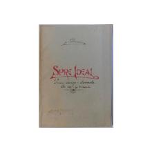 SPRE IDEAL  - POEM EROICO - DRAMATIC , UN ACT IN VERSURI de N. BASCOVEANU , 1927