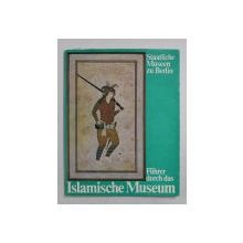 STAATLICHE MUSEEN ZU BERLIN  - FUHRER DURCH DAS ISLAMISCHE MUSEUM