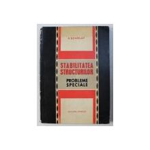 STABILITATEA STRUCTURILOR - PROBLEME SPECIALE de A.  SCARLAT , 1969