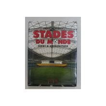 STADES DU MONDE - SPORT and ARCHITECTURE by ANGELO SPAMPINATO , 2004