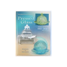 STANDARD ENCYCLOPEDIA OF PRESSED GLASS - THIRD EDITION , 1860 - 1930  IDENTIFICATION & VALUES  by BILL EDWARDS &  MIKE CARWILE