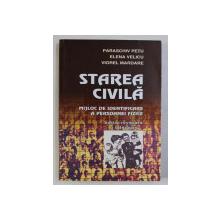 STAREA CIVILA - MIJLOC DE IDENTIFICARE A PERSOANEI FIZICE de PARASCHIV PETU ...VIOREL MARDARE , 2004