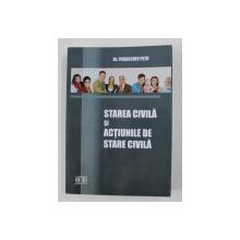 STAREA  CIVILA SI ACTIUNILE DE STARE CIVILA  de Dr. PARASCHIV PETU , 2009