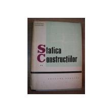 STATICA CONSTRUCTIILOR , VOL II de ALEXANDRU A. GHEORGHIU , 1965