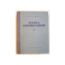 STATICA CONSTRUCTIILOR , VOL. II de PANAIT MAZILU , Bucuresti 1959