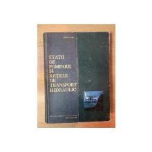 STATII DE POMPARE SI RETELE DE TRANSPORT HIDRAULIC de DORIN PAVEL , 1964