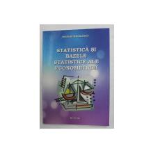 STATISTICA SI BAZELE STATISTICE ALE ECONOMETRIEI de NICOLAE MIHAILESCU , 2009