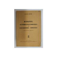 STATUL , AUTORITATEA POLITICA SI IERARHIILE SOCIALE de JULIAN PETER , 1934