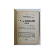 STATUTUL FUNCTIONARILOR PUBLICI de JEAN H. VERMEULEN , 1933 , LEGATURA DE EPOCA CU URME DE UZURA *