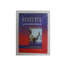 STATUTUL PERSONALULUI DIDACTIC - TEXT REACTUALIZAT de STEFAN MILITARU , 2006