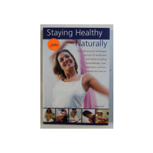 STAYING HEALTHY NATURALLY by TRACEY KELLY , 2005