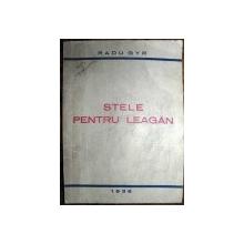 STELE PENTRU LEAGAN - RADU GYR  1936