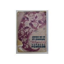 STELELE HOLLYWOOD - ULUI VORBESC FEMEILOR , EDITIE INTERBELICA