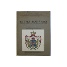 STEMA ROMANIEI- ORIGINEA SI EVOULUTIA EI ISTORICA SI HERALDICA de CONSTANTIN MOISIL ,BUCURESTI 1931
