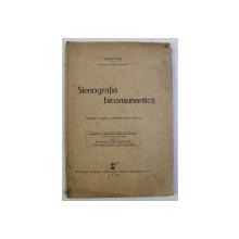 STENOGRAFIA BICONSUNANTICA , METAGRAFIA ORIGINALA A SISTEMULUI FRANCEZ DUPLOYE de ANTON ZOTU , 1940