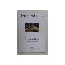 STIGMATELE DESTIN SI CUNOASTERE de PETER TRADOWSKY , 2011