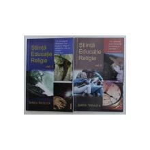 STIINTA , EDUCATIE , RELIGIE , VOLUMELE I - II de SERGIU NICULITA , 2005