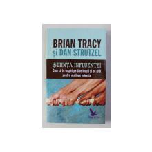 STIINTA INFLUENTEI de BRIAN TRACY si DAN STRUTZEL , 2019