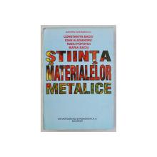 STIINTA MATERIALELOR METALICE de CONSTANTIN BACIU ... MARIA BACIU , 1996