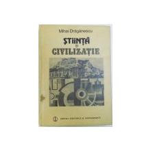 STIINTA SI CIVILIZATIE de MIHAI DRAGANESCU , 1984