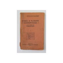 STIINTA SI FILOSOFIE CONTEMPORANA - CONTRIBUTIE ROMANEASCA , TREI CONFERINTE , 1934