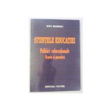 STIINTELE EDUCATIEI , POLITICI EDUCATIONALE , TEORIE SI PRACTICA de ION BOBOC , 2004