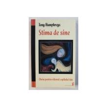 STIMA DE SINE - CHEIA PENTRU VIITORUL COPILULUI TAU de TONY HUMPHREYS , 2008
