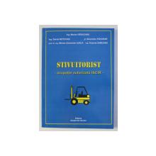 STIVUITORIST - OCUPATIE AUTORIZATA ISCIR de MARIAN RADUCANU ...VICTORIA ZAMCANO , 2008