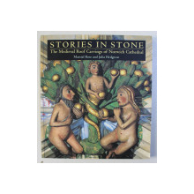 STORIES IN STONE - THE MEDIEVAL ROOF CARVINGS OF NORWICH CATHEDRAL by MARTIAL ROSE and JULIA HEDGECOE , 2000