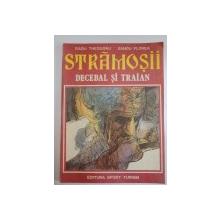 STRAMOSII , DECEBAL SI TRAIAN de RADU THEODORU , SANDU FLOREA 1981